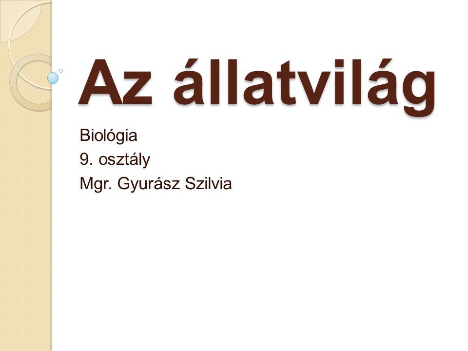 Biológia 9. osztály Mgr. Gyurász Szilvia