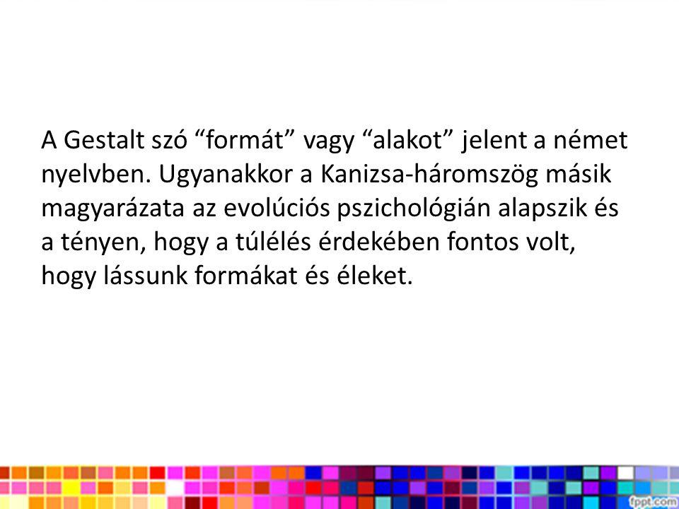 A Gestalt szó formát vagy alakot jelent a német nyelvben