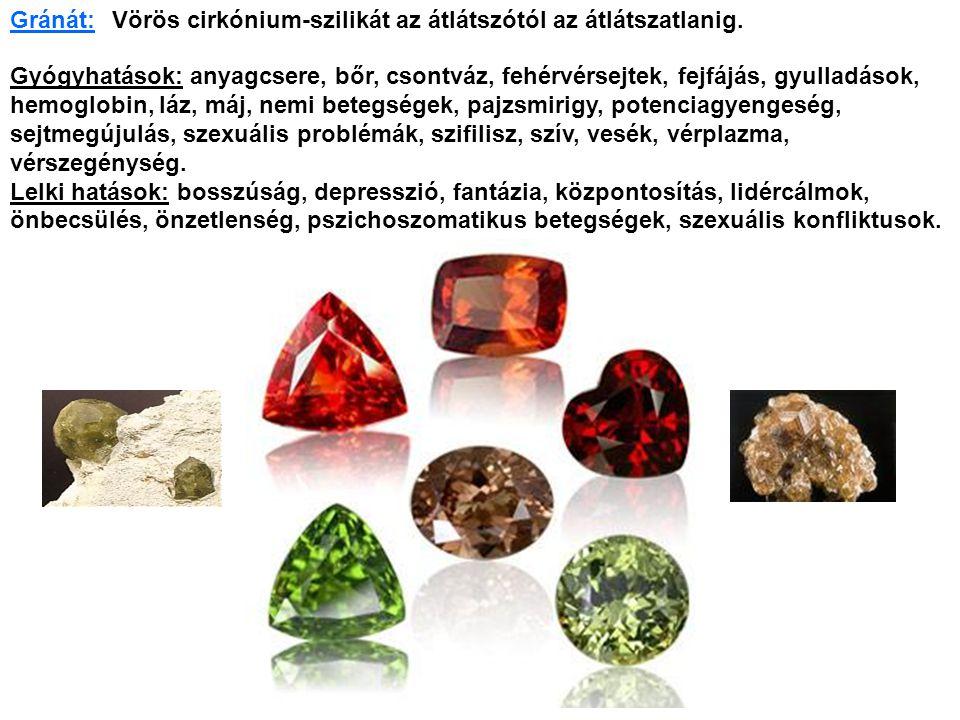 Gránát: Vörös cirkónium-szilikát az átlátszótól az átlátszatlanig.