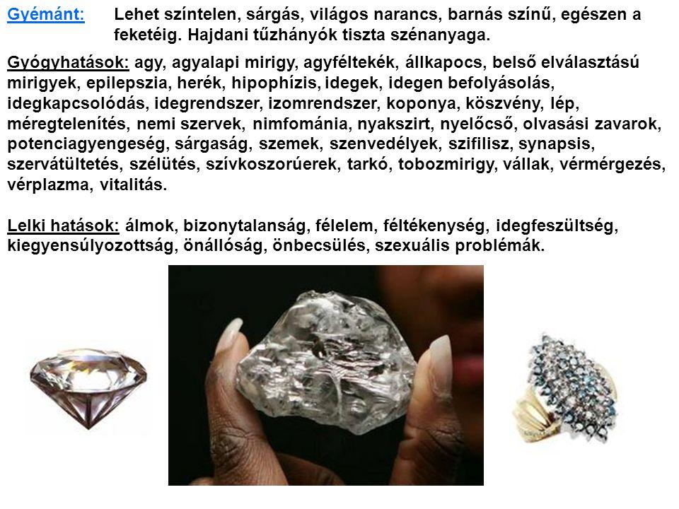 Gyémánt: Lehet színtelen, sárgás, világos narancs, barnás színű, egészen a feketéig. Hajdani tűzhányók tiszta szénanyaga.