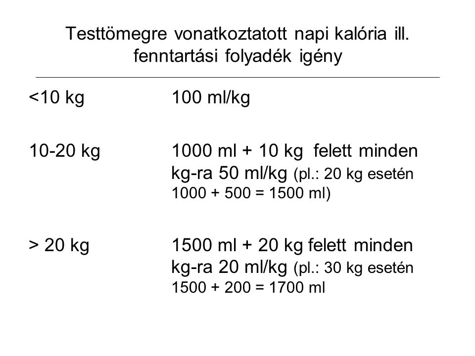 Testtömegre vonatkoztatott napi kalória ill. fenntartási folyadék igény