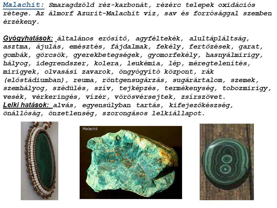 Malachit: Smaragdzöld réz-karbonát, rézérc telepek oxidációs rétege