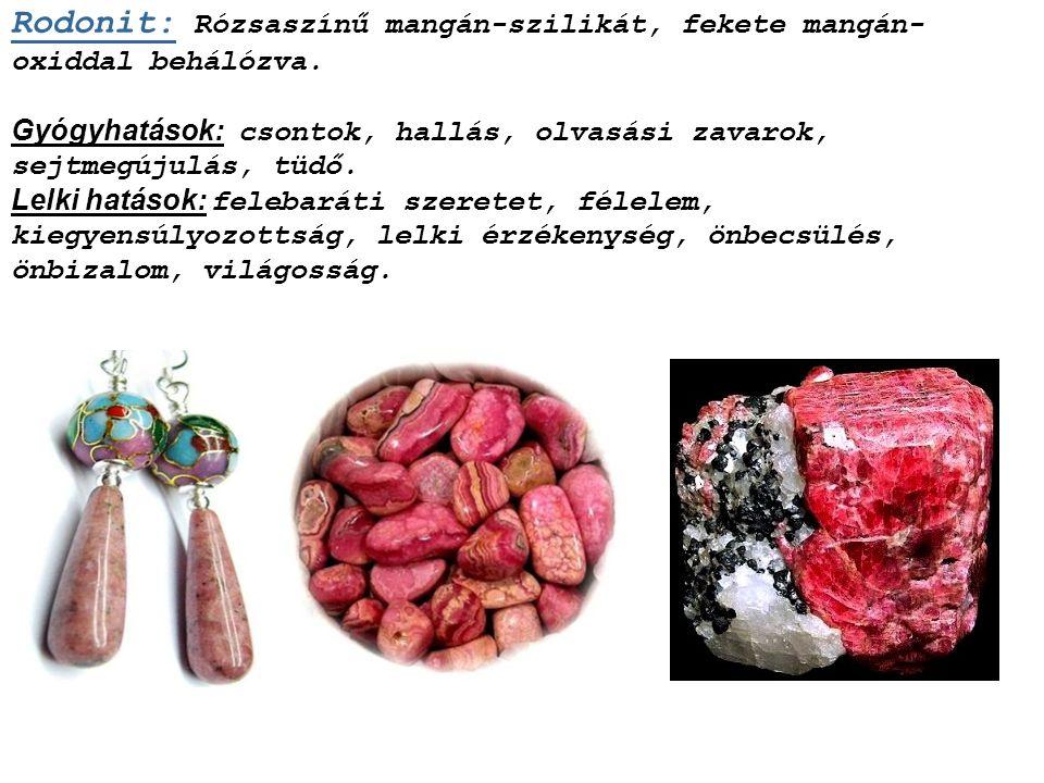Rodonit: Rózsaszínű mangán-szilikát, fekete mangán-oxiddal behálózva.