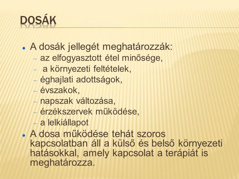 Dosák A dosák jellegét meghatározzák:
