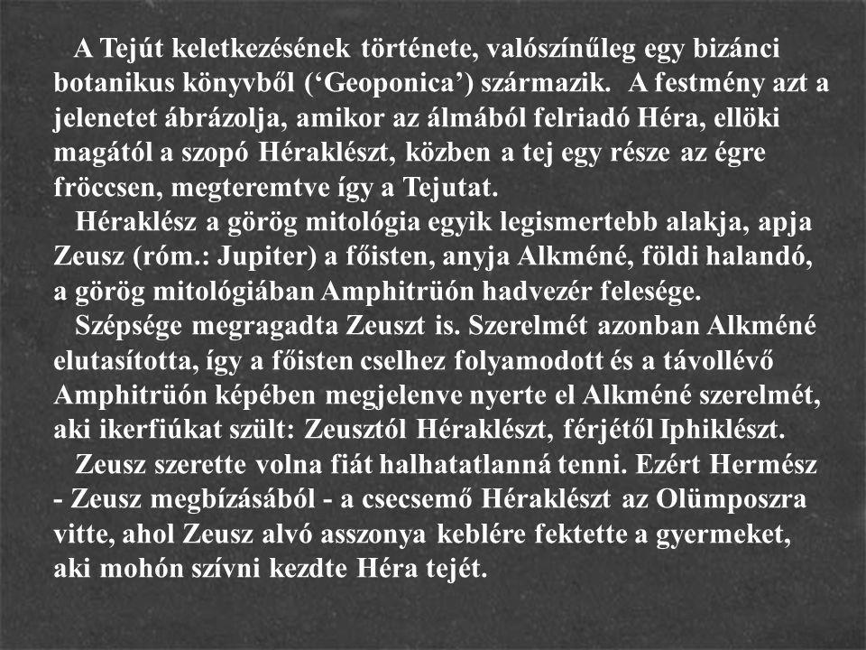A Tejút keletkezésének története, valószínűleg egy bizánci botanikus könyvből ('Geoponica') származik.