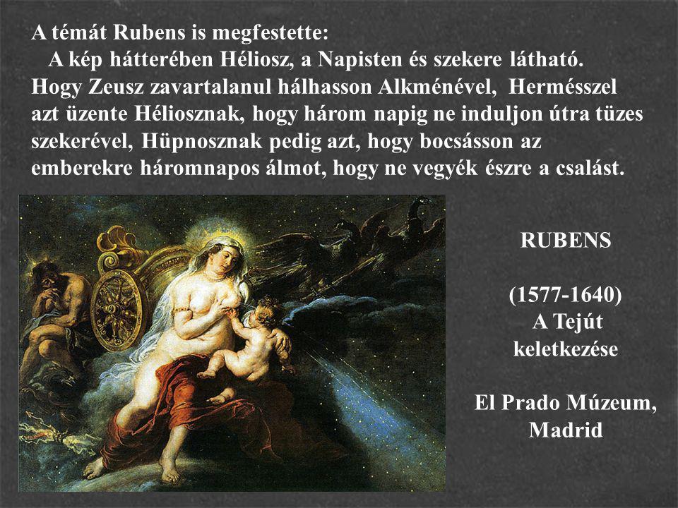 RUBENS (1577-1640) A Tejút keletkezése El Prado Múzeum, Madrid