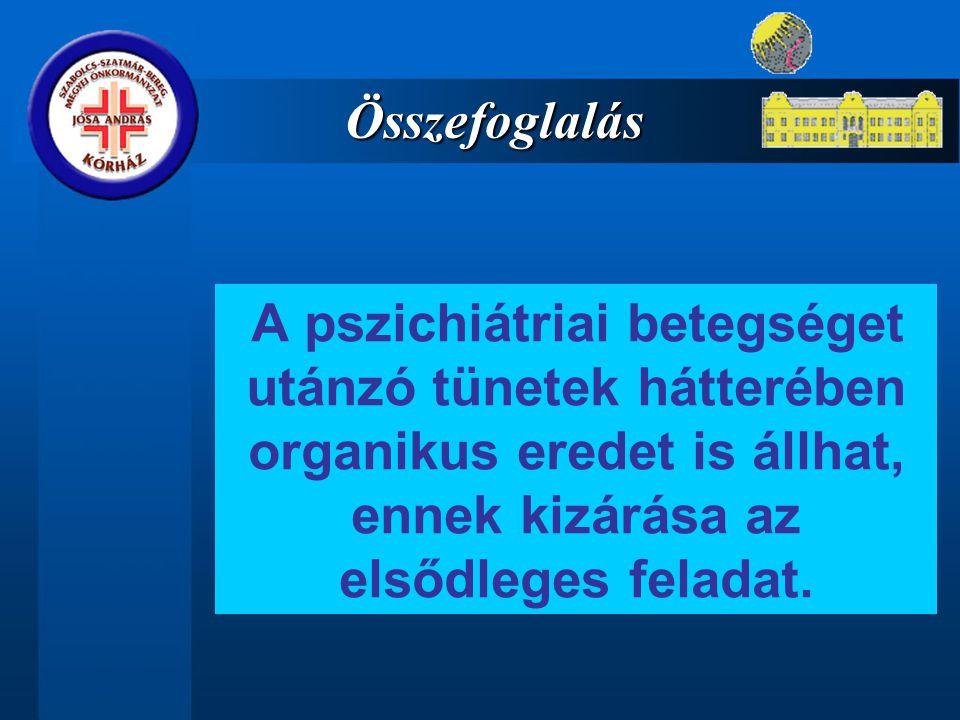 Összefoglalás A pszichiátriai betegséget utánzó tünetek hátterében organikus eredet is állhat, ennek kizárása az elsődleges feladat.