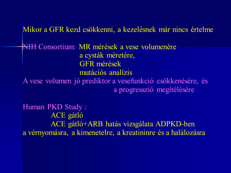Mikor a GFR kezd csökkenni, a kezelésnek már nincs értelme
