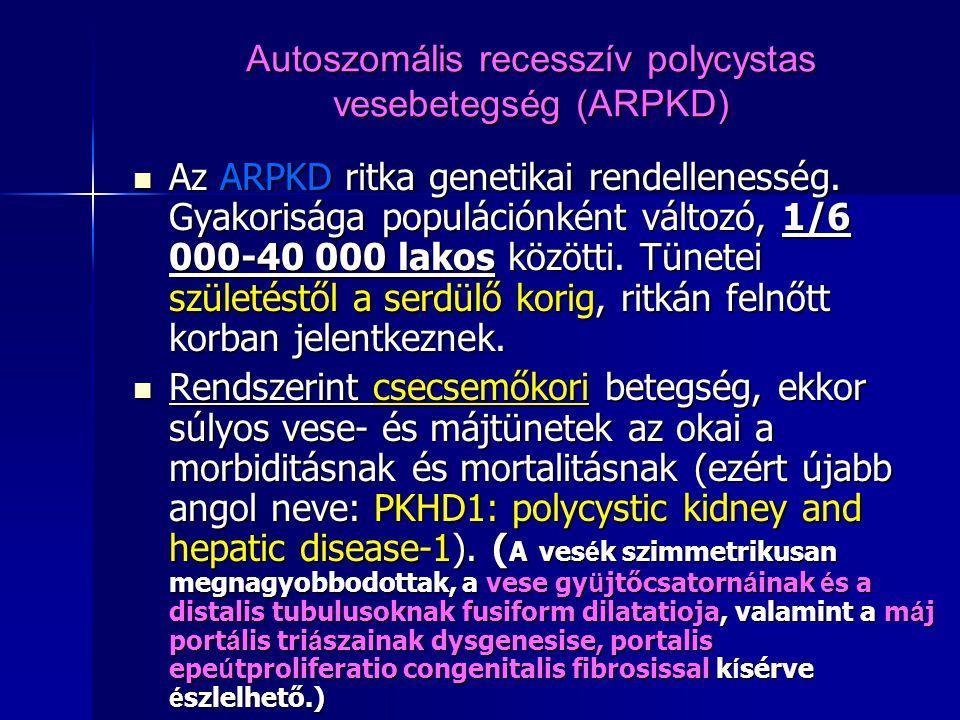 Autoszomális recesszív polycystas vesebetegség (ARPKD)