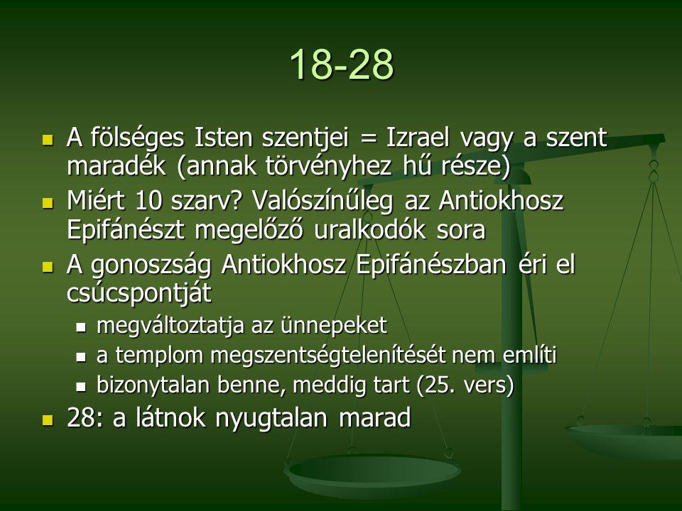 18-28 A fölséges Isten szentjei = Izrael vagy a szent maradék (annak törvényhez hű része)