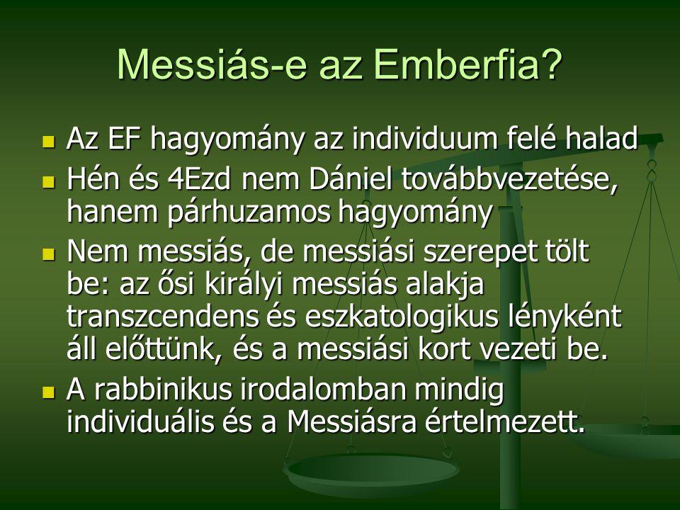 Messiás-e az Emberfia Az EF hagyomány az individuum felé halad