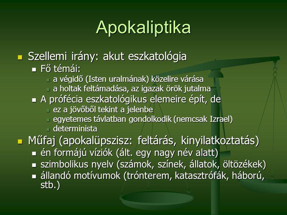 Apokaliptika Szellemi irány: akut eszkatológia