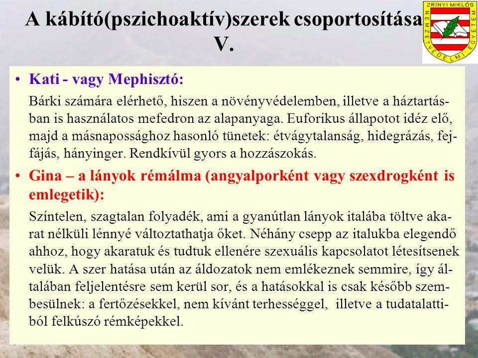 A kábító(pszichoaktív)szerek csoportosítása V.