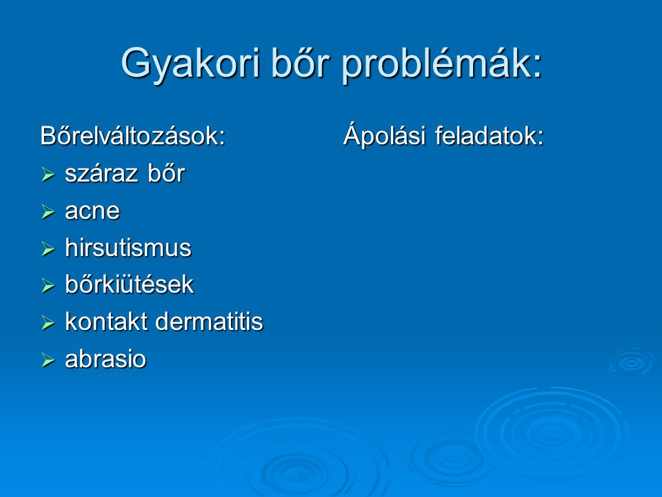 Gyakori bőr problémák: