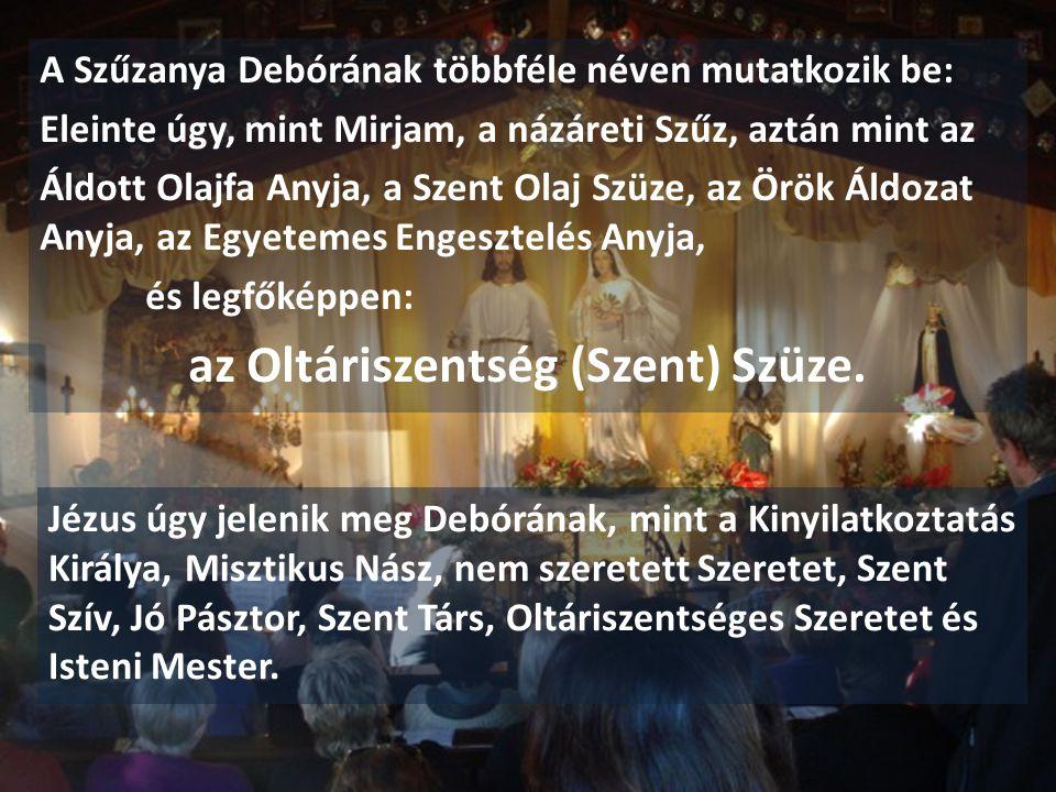 az Oltáriszentség (Szent) Szüze.