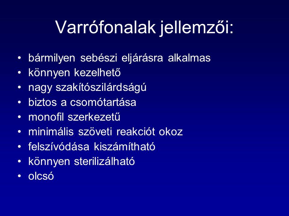 Varrófonalak jellemzői: