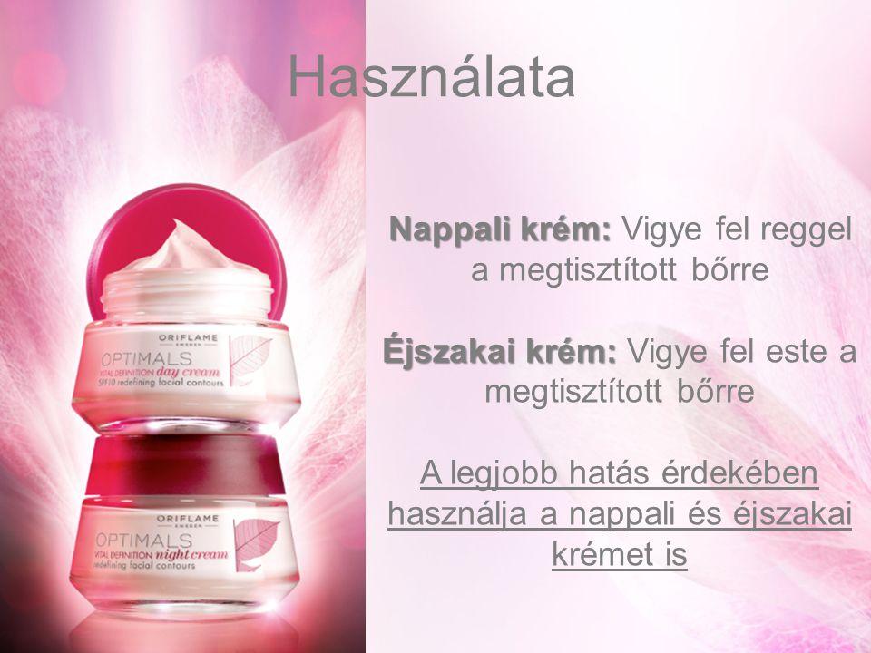 Használata Nappali krém: Vigye fel reggel a megtisztított bőrre