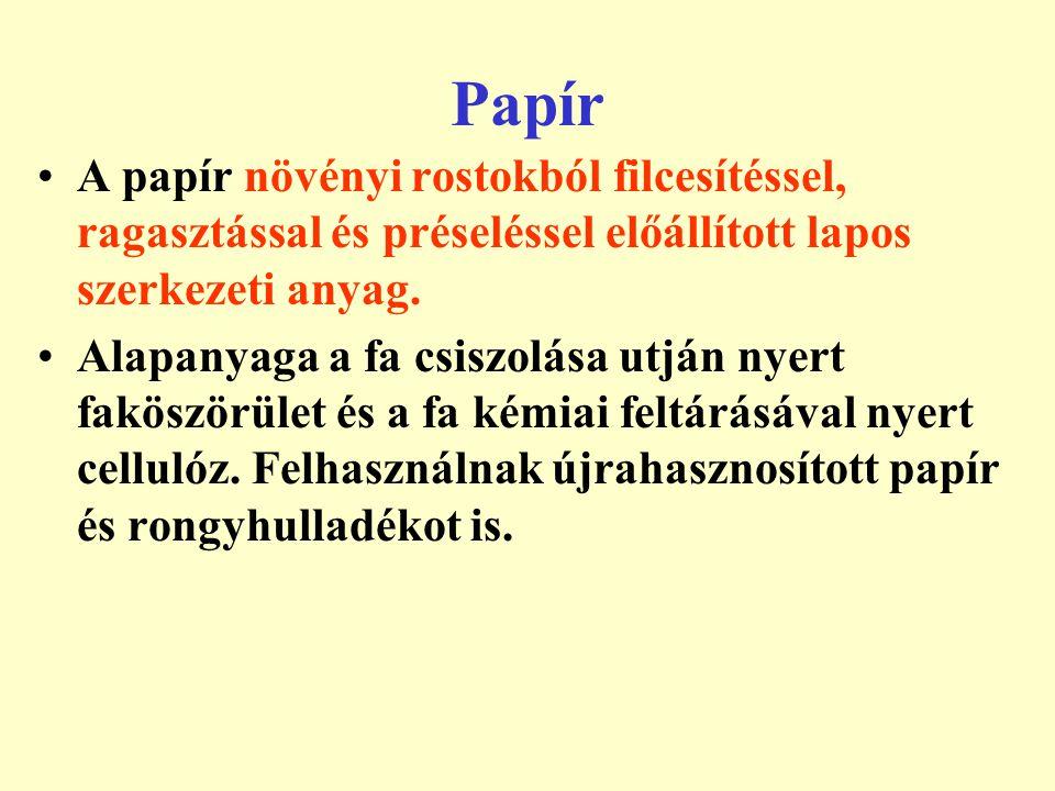 Papír A papír növényi rostokból filcesítéssel, ragasztással és préseléssel előállított lapos szerkezeti anyag.