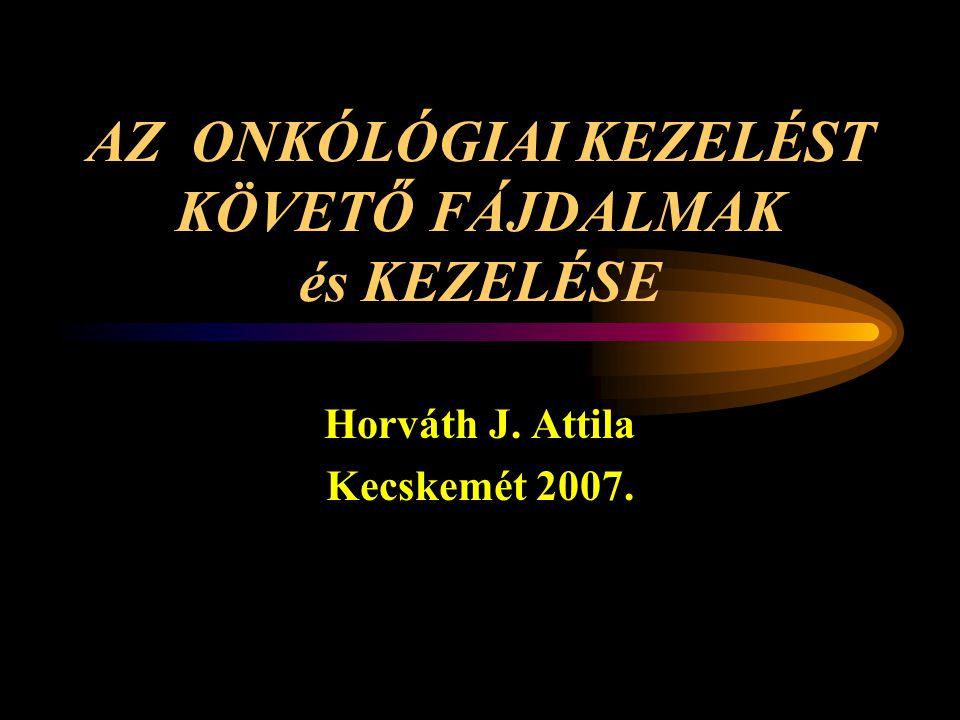 AZ ONKÓLÓGIAI KEZELÉST KÖVETŐ FÁJDALMAK és KEZELÉSE