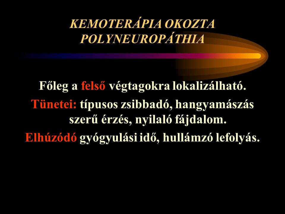 KEMOTERÁPIA OKOZTA POLYNEUROPÁTHIA