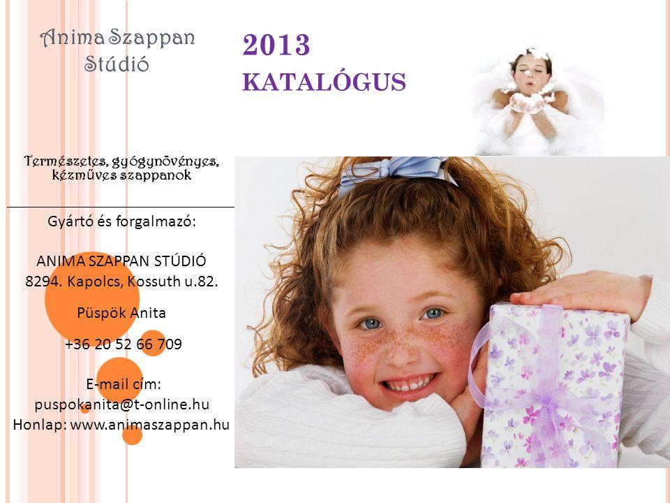 2013 katalógus Anima Szappan Stúdió Gyártó és forgalmazó: