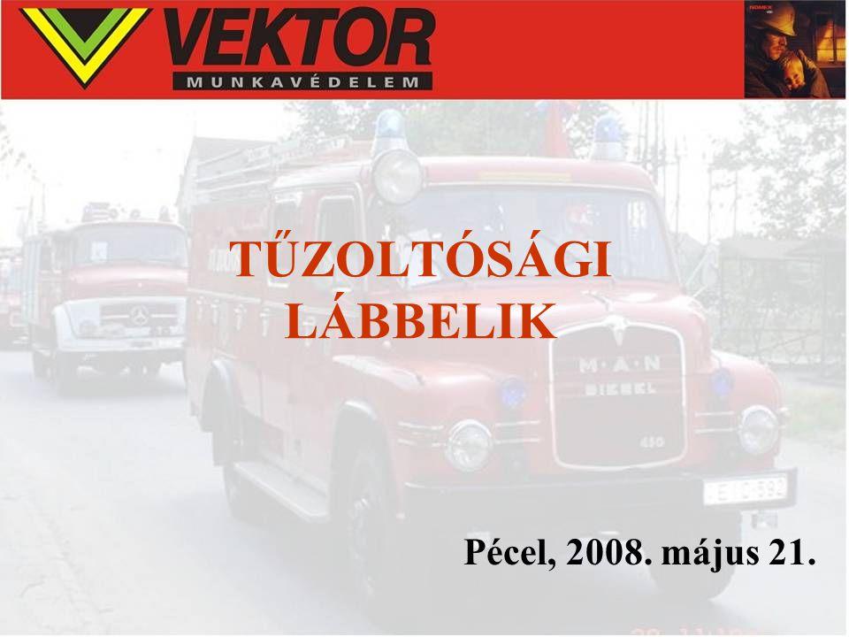 TŰZOLTÓSÁGI LÁBBELIK Pécel, 2008. május 21.