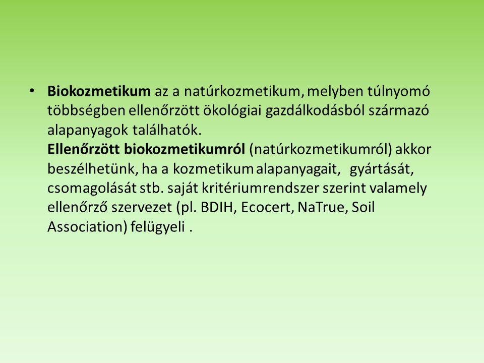 Biokozmetikum az a natúrkozmetikum, melyben túlnyomó többségben ellenőrzött ökológiai gazdálkodásból származó alapanyagok találhatók.