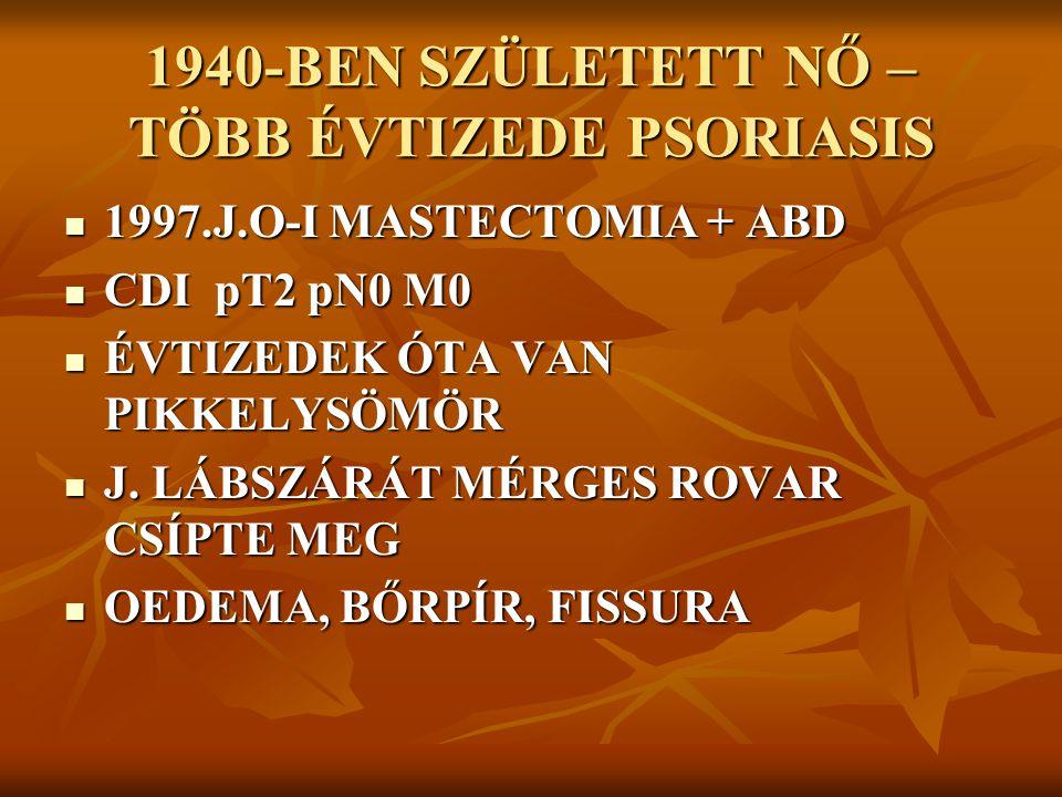 1940-BEN SZÜLETETT NŐ – TÖBB ÉVTIZEDE PSORIASIS