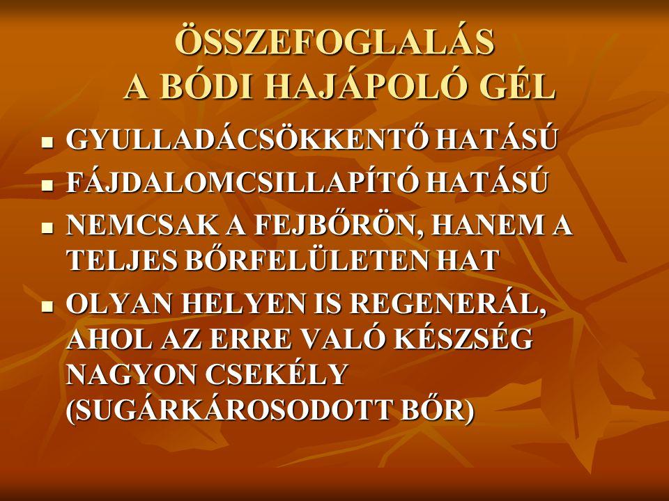 ÖSSZEFOGLALÁS A BÓDI HAJÁPOLÓ GÉL