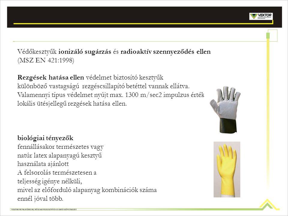 Védőkesztyűk ionizáló sugárzás és radioaktív szennyeződés ellen