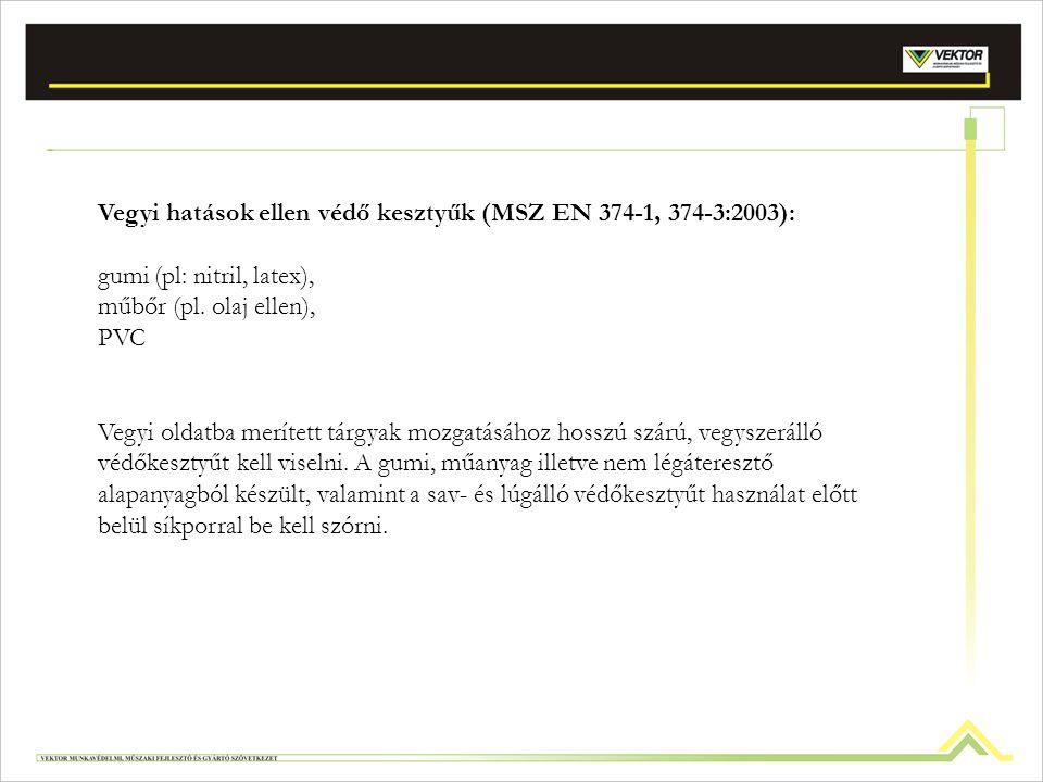 Vegyi hatások ellen védő kesztyűk (MSZ EN 374-1, 374-3:2003):