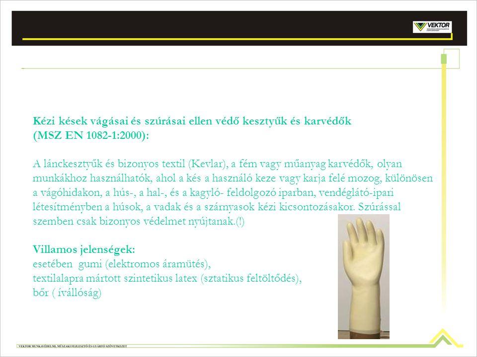 Kézi kések vágásai és szúrásai ellen védő kesztyűk és karvédők