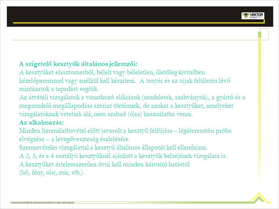 A szigetelő kesztyűk általános jellemzői: