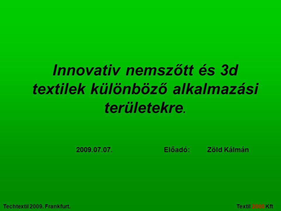 Innovativ nemszőtt és 3d textilek különböző alkalmazási területekre.
