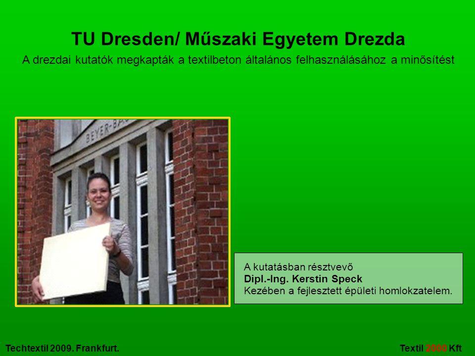 TU Dresden/ Műszaki Egyetem Drezda A drezdai kutatók megkapták a textilbeton általános felhasználásához a minősítést