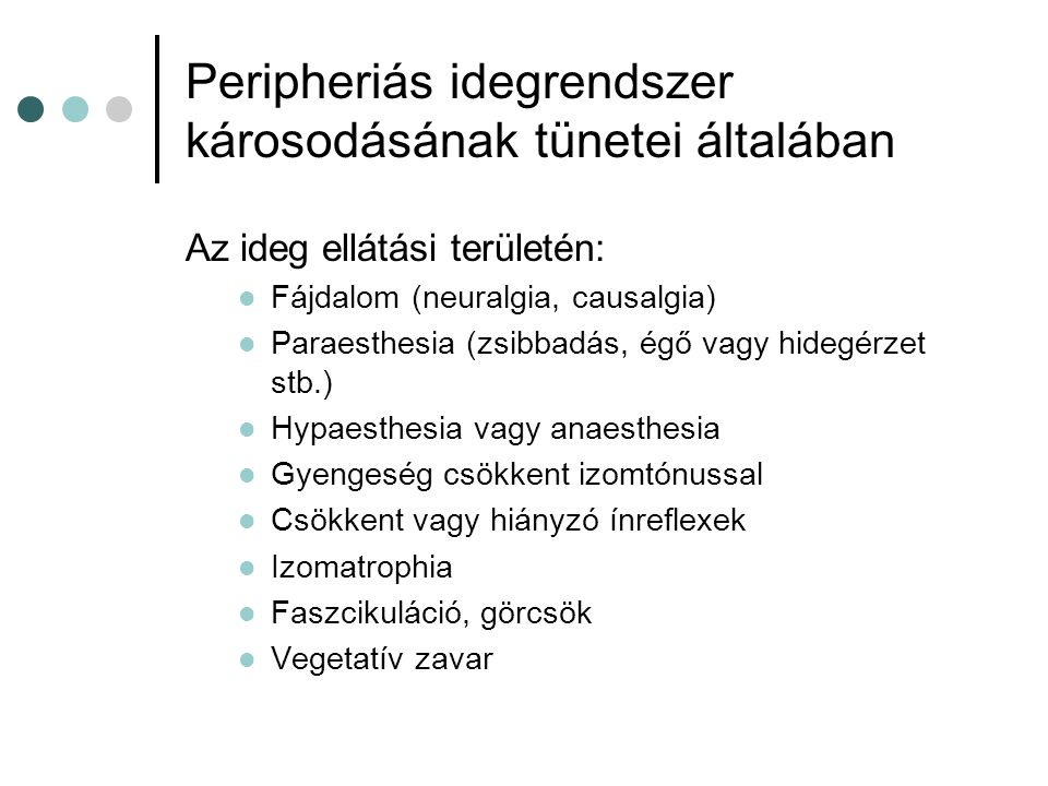 Peripheriás idegrendszer károsodásának tünetei általában