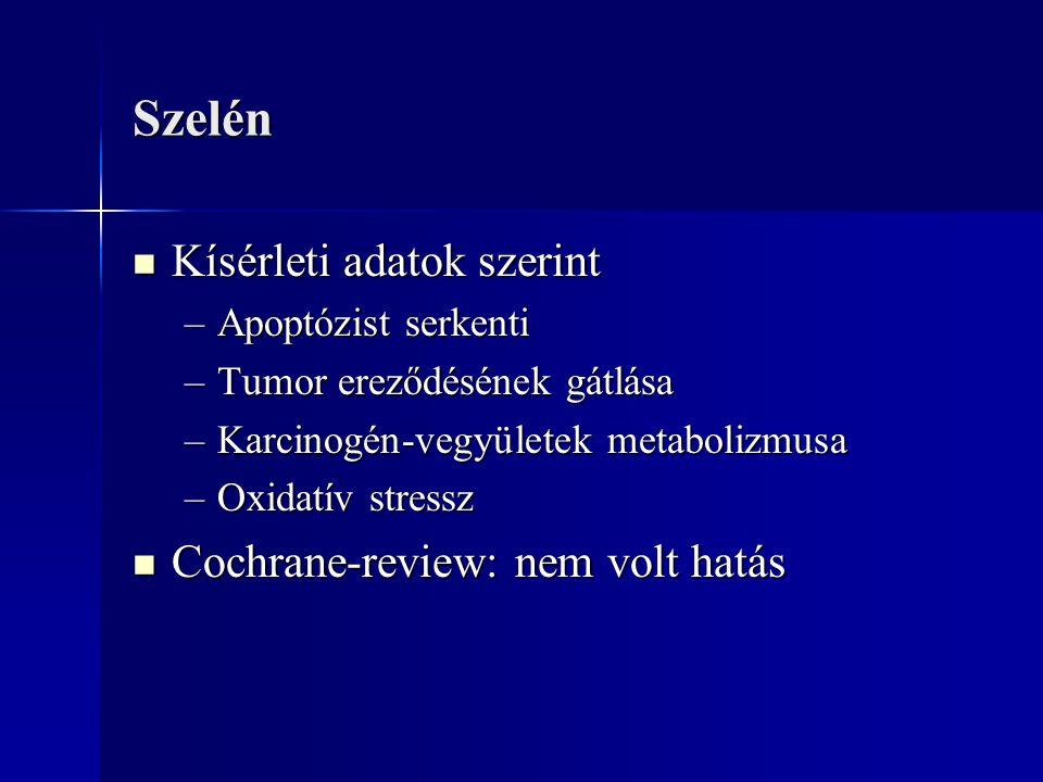 Szelén Kísérleti adatok szerint Cochrane-review: nem volt hatás