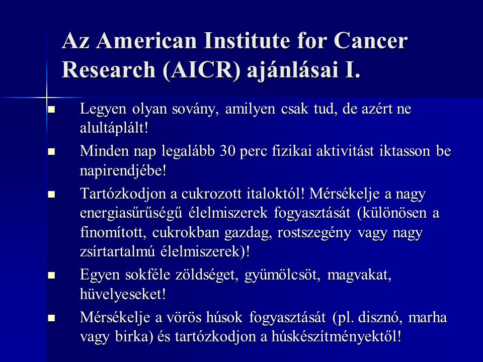 Az American Institute for Cancer Research (AICR) ajánlásai I.