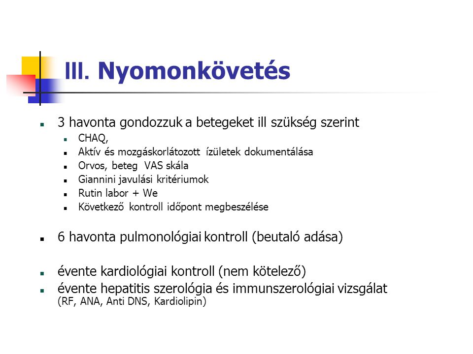 III. Nyomonkövetés 3 havonta gondozzuk a betegeket ill szükség szerint