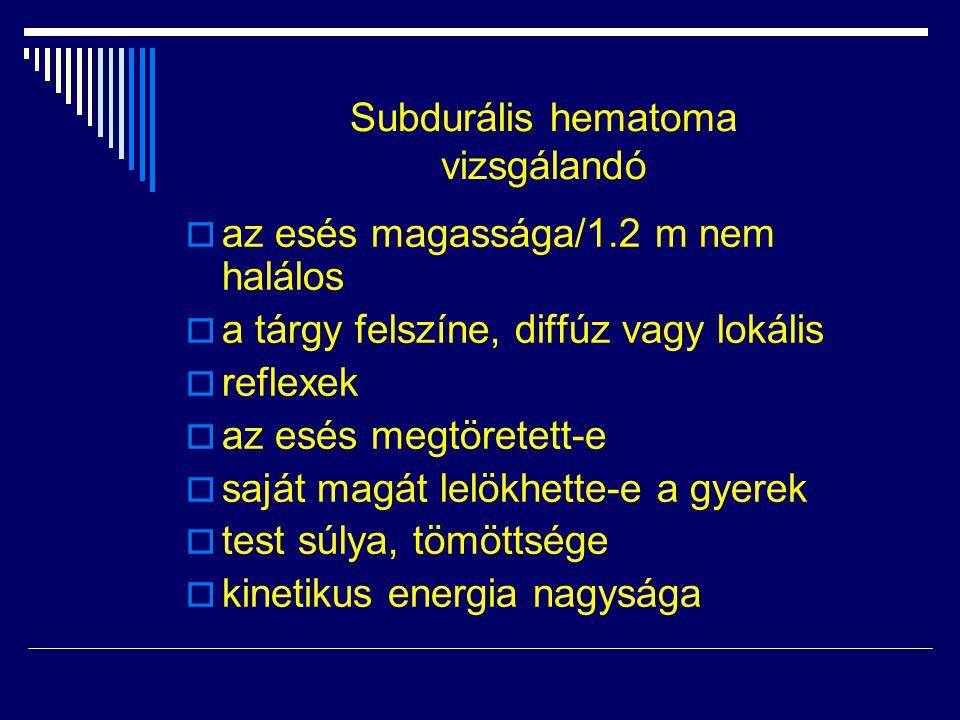 Subdurális hematoma vizsgálandó