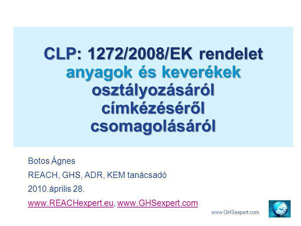 CLP: 1272/2008/EK rendelet anyagok és keverékek osztályozásáról címkézéséről csomagolásáról