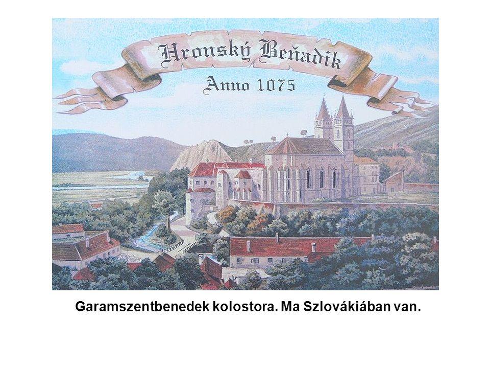 Garamszentbenedek kolostora. Ma Szlovákiában van.