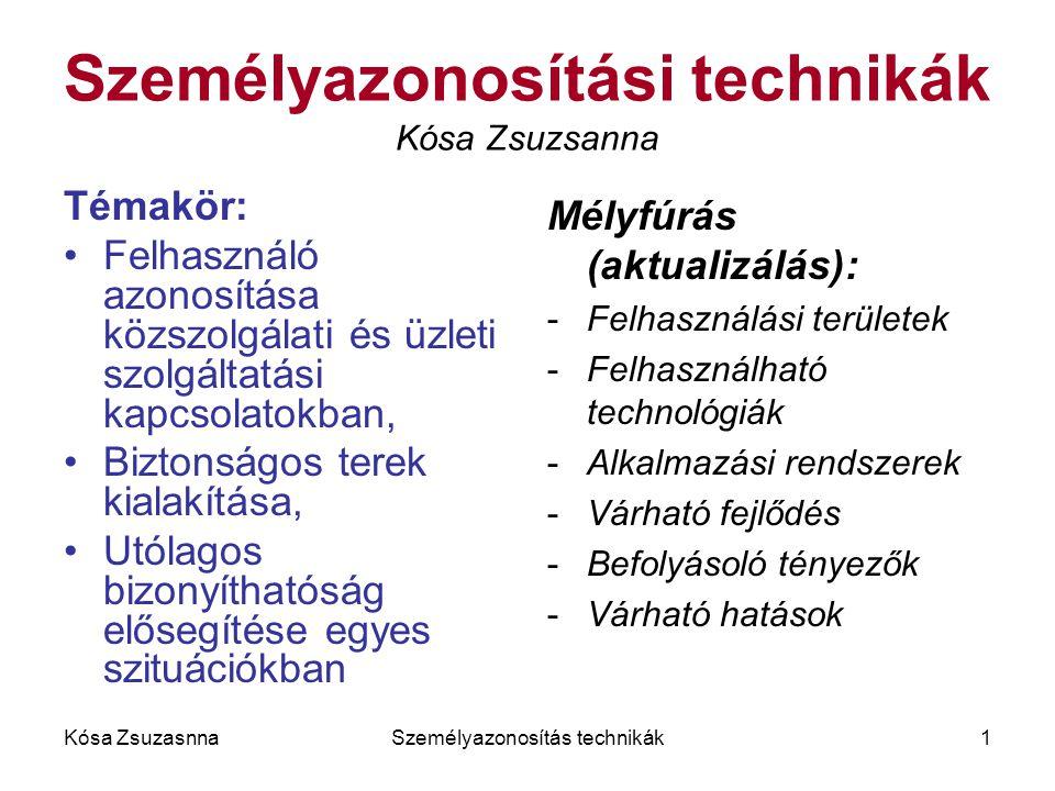 Személyazonosítási technikák Kósa Zsuzsanna