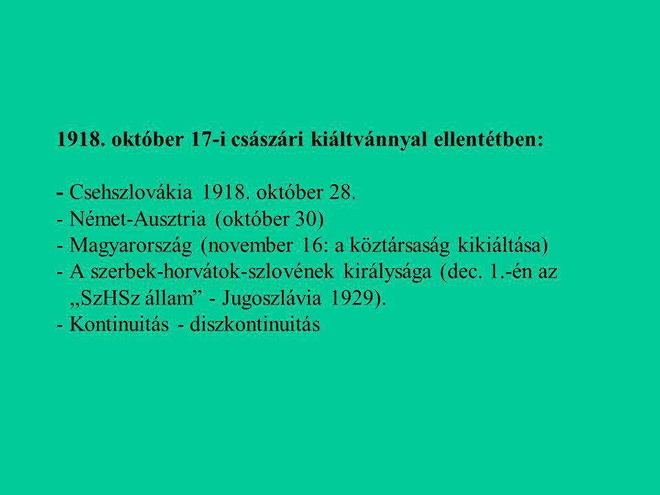 1918. október 17-i császári kiáltvánnyal ellentétben: - Csehszlovákia 1918.
