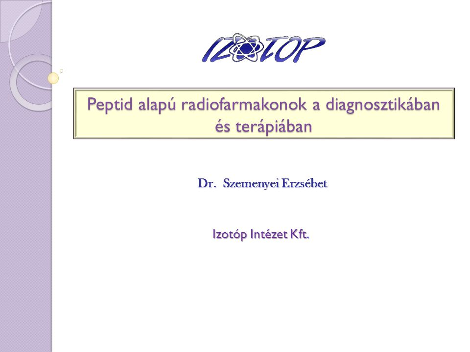 Peptid alapú radiofarmakonok a diagnosztikában és terápiában