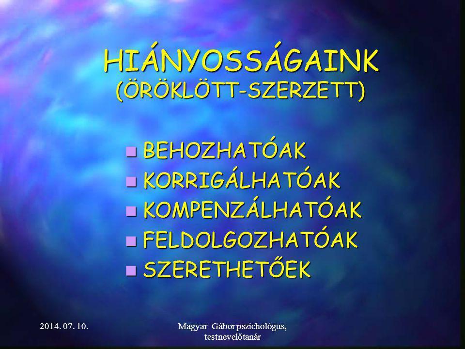 HIÁNYOSSÁGAINK (ÖRÖKLÖTT-SZERZETT)