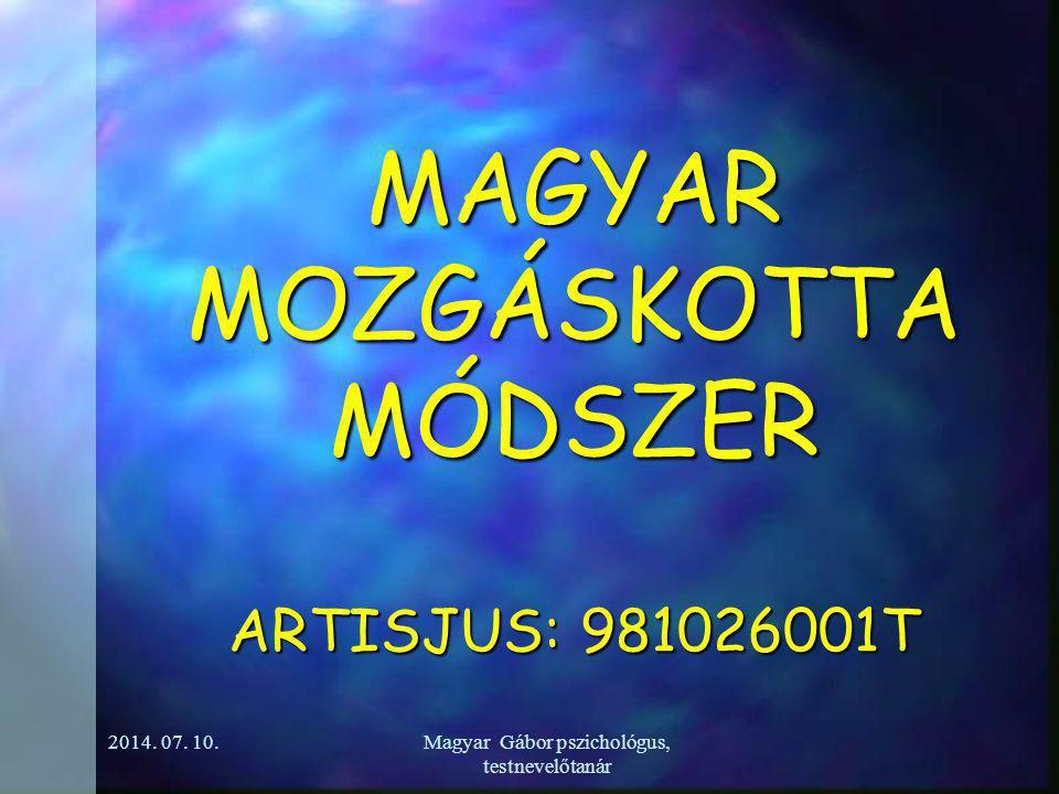 MAGYAR MOZGÁSKOTTA MÓDSZER ARTISJUS: 981026001T