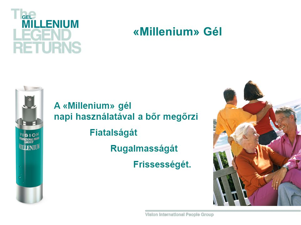 «Millenium» Gél A «Millenium» gél napi használatával a bőr megőrzi