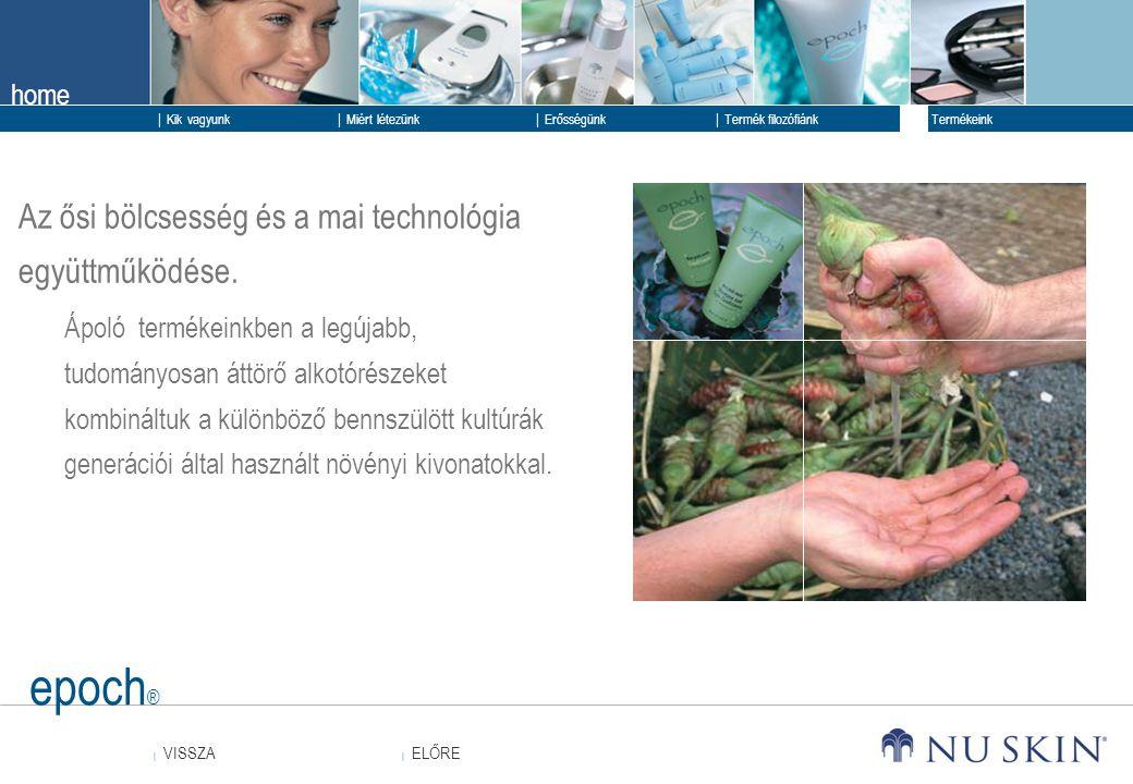 epoch® Az ősi bölcsesség és a mai technológia együttműködése.