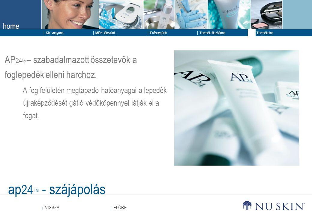 AP24® – szabadalmazott összetevők a foglepedék elleni harchoz.